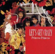 プリンセス プリンセス / LET'S GET CRAZY(廃盤)