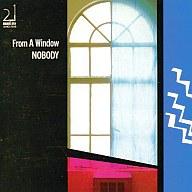 NOBODY / FROM A WINDOW(廃盤)