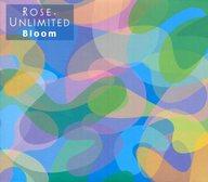 ROSE-UNLIMITED/Bloom
