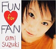 鈴木あみ / FUN for FAN