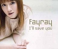 Fayray / I'll save you(廃盤)