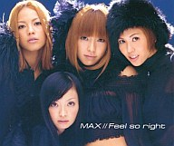 MAX / Feel so right