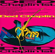 DED CHAPLIN / DED CHAPLIN 1st(廃盤)