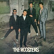 THE ROOSTERS / THE ROOSTERS