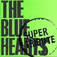 オムニバス / THE BLUE HEARTS SUPER TRIBUTE
