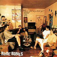 RUDE BONES / Where did my stick go?
