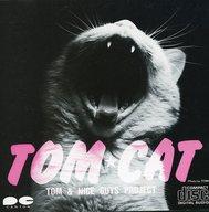 トム・キャット      /トム・キャット