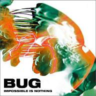 BUG          /IMPOSSIBLEISN