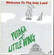 YUTAKA&LITTLE / Welcom To The Indy Land