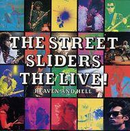 ストリート・スライダーズ / LIVE!~HEAVEN AND HELL~(廃盤)