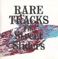 ストリート・スライダーズ / RARE TRACKS(廃盤)