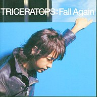TRICERATOPS / Fall Again