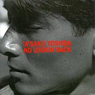 吉田栄作 / NO LOOKIN'BACK
