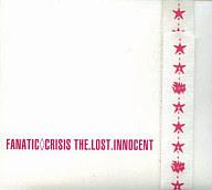 FANATIC◇CRISIS / THE. LOST. INNOCENT[初回盤]