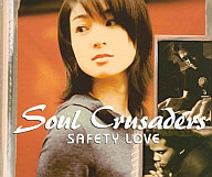 Soul Crusaders / SAFETY LOVE