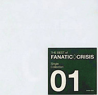 FANATIC◇CRISIS / THE BEST of FANATIC◇CRISIS Single Collection 01