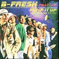 B-FRESH / PUMP IT UP~未来に繋げB-BOYスタンス