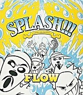 FLOW / SPLASH!!!~遥かなる自主制作BEST~(限定盤)