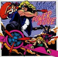NIGHT HAWKS / POWER IN LIVE