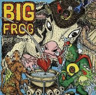 BIG FROG / Where Did You Get...?