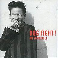DOG FIGHT / NO SURRENDER