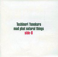 米倉利紀 / mad phat natural things side-B