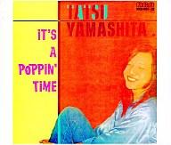 山下達郎 / IT'S A POPPINT' TIME