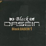 BLACK DASEIN/BLACK DASEIN 1