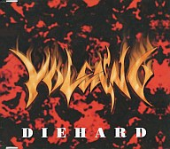 VOLCANO      /DIEHARD