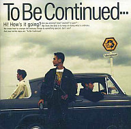 To Be Continued / To Be Continued…(廃盤)