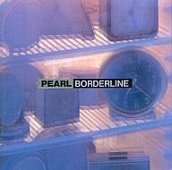 PEARL / Borderline(廃盤)