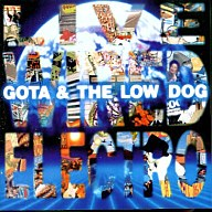 GOTA & THE LOW DOG / LIVE WIRED ELECTRO