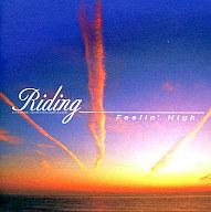 Riding / Feelin' High