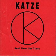 KATZE / Good Times Bad Times(廃盤)