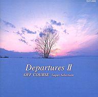 オフコース / Departures II~オフコース・スーパー・セレクション(廃盤)