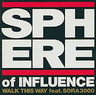 SPHERE of INFLUENCE / WALK THIS WAY feat.SORA3000