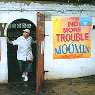 MOOMIN / NO MORE TROUBLE