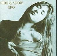 EPO / FIRE & SNOW(廃盤)