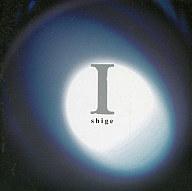 shige / I(廃盤)