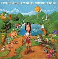 鈴木祥子 / I WAS THERE I'M HERE[初回限定盤]