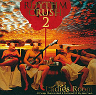 LADIES ROOM / Rhythm Crush 2(廃盤)
