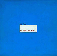 FLIP FLAP / FLIP FLAP e.p.