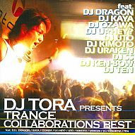 DJ TORA / DJ TORA PRESENTS TRANCE COLLABORATIONS BEST