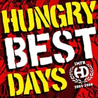 HUNGRY DAYS / BEST DAYS