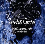 Metis Gretel / Devils Masquerade -Another hell-