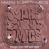 MARS EURYTHMICS / Range over hill and dale