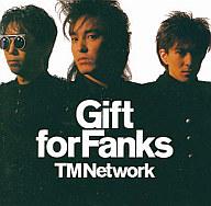 TM NETWORK/GIFT FOR FANKS(廃盤)