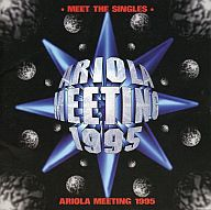 オムニバス/ARIOLA MEETING 1995~MEET THE SINGLES