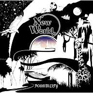 POSSIBILITY / New World[DVD付]