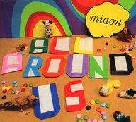 miaou/All Around Us